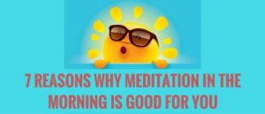 7-reasons-why-meditation-in-the-morning-is-good-for-you-featured