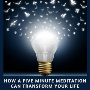 transform your life in 5 minutes
