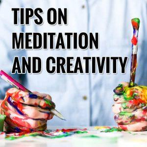 tips on meditation and creativity