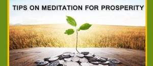 Tips on meditation for prosperity