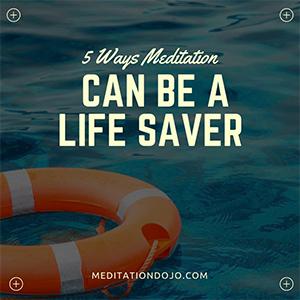 5 Ways Meditation Can Be a Life Saver Post Image