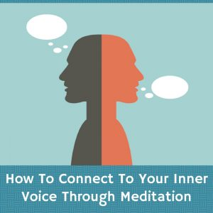 How To Connect To Your Inner Voice Through Meditation Post Image OP