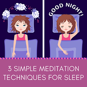 3 SIMPLE MEDITATION TECHNIQUES FOR SLEEP Post Image
