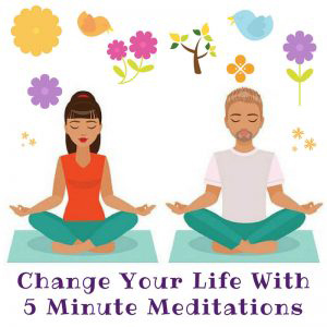 Change Your Life With 5 Minute Meditations Featured Image