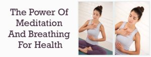 The Power Of Meditation And Breathing For Health Featured Image