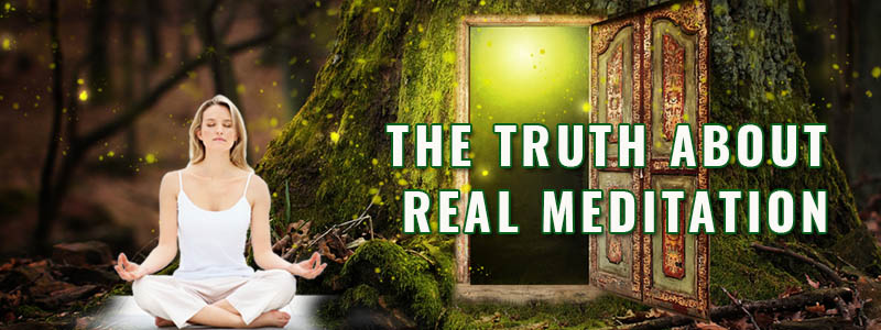 The Truth About Real Meditation Featured Image
