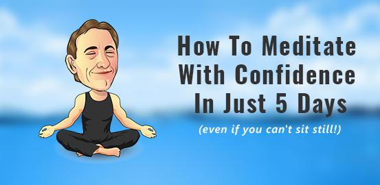 How To Meditate With Confidence In Just 5 Days Featured Image
